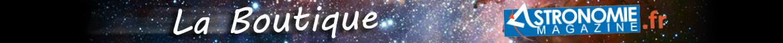 La Boutique Astronomie Magazine